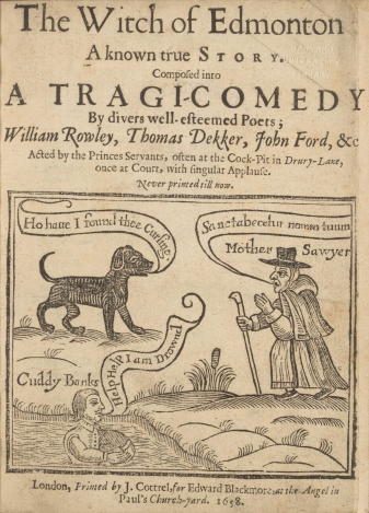 'The Witch of Edmonton : A known true Story : Composed into a Tragi-Comedy by divers well-esteemed Poets' - Source: 14433.26.13, Houghton Library, Harvard University.